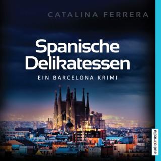 Catalina Ferrera: Spanische Delikatessen