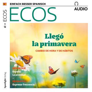 Covadonga Jiménez: Spanisch lernen Audio - Frühling: Zeitumstellung und Änderung der Gewohnheiten