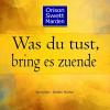 Orison Swett Marden: Was du tust, bring es zuende