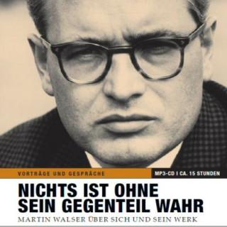 Martin Walser: Nichts ist ohne sein Gegenteil wahr