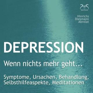"""Susanne Hinrichs, Franziska Diesmann, Torsten Abrolat: Depression: """"Wenn nichts mehr geht..."""" - Symptome, Ursachen, Behandlung, Selbsthilfeaspekte, Meditationen"""