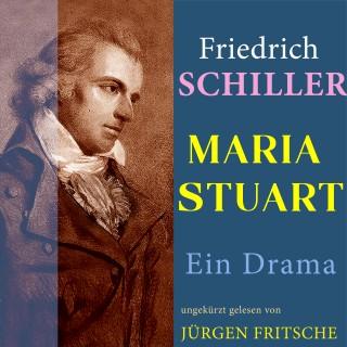 Friedrich Schiller: Friedrich Schiller: Maria Stuart. Ein Drama