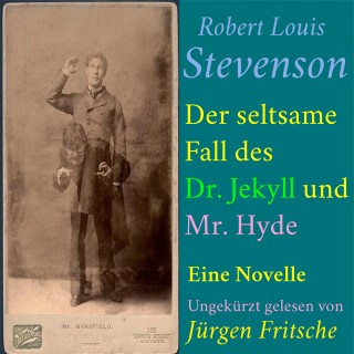 Robert Louis Stevenson: Robert Louis Stevenson: Der seltsame Fall des Dr. Jekyll und Mr. Hyde