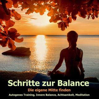 Silke Liniewski, Philipp Kauthe: Schritte zur Balance: Autogenes Training, Progressive Muskelentspannung, Body-Scan, Atementspannung