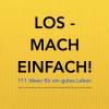 Patrick Lynen: LOS - MACH EINFACH! 111 Ideen für ein gutes Leben