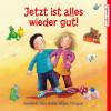 Friederun Reichenstetter, Carola Wimmer, Susa Apenrade: Jetzt ist alles wieder gut! Geschichten übers Streiten, Nörgeln, Trotzigsein