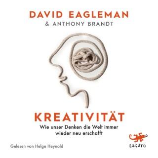 David Eagleman, Anthony Brandt: Kreativität