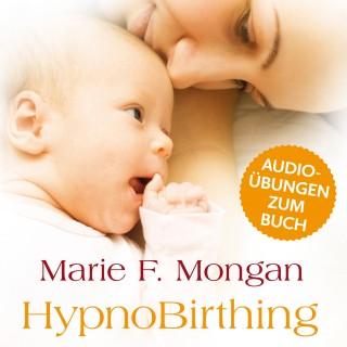 """Marie F. Mongan: Audio-Download zum Buch """"HypnoBirthing"""""""