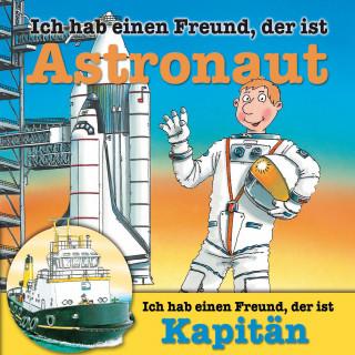Susanne Schürmann, Ralf Butschkow: Berufeserie 5: Ich hab einen Freund, der ist Astronaut / Kapitän
