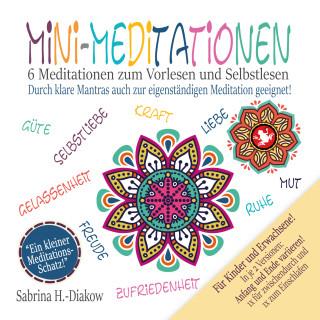 Sabrina Heuer-Diakow: Mini-Meditationen - Meditationen für zwischendurch und zum Einschlafen