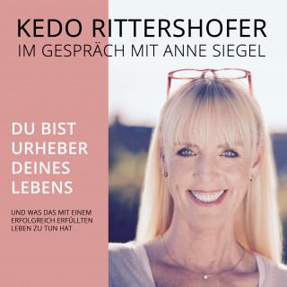 Kedo Rittershofer: Du bist Urheber Deines Lebens