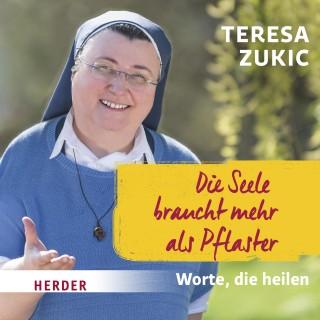 Teresa Zukic: Die Seele braucht mehr als Pflaster