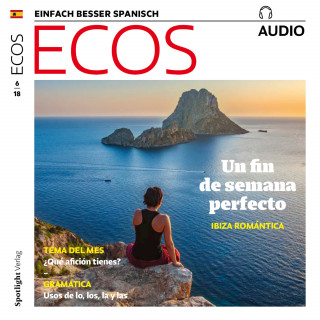 Covadonga Jiménez: Spanisch lernen Audio - Das perfekte Wochenende: Romantisches Ibiza