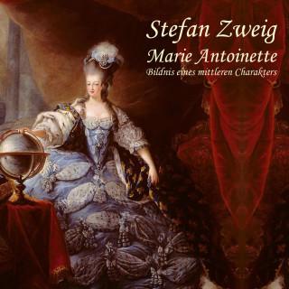 Stefan Zweig: Marie Antoinette