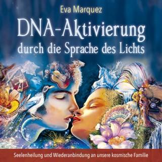 Eva Marquez: DNA-Aktivierung durch die Sprache des Lichts