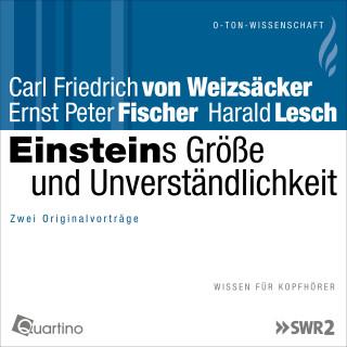 Carl Friedrich von Weizsäcker, Ernst Peter Fischer, Harald Lesch: Einsteins Größe und Unverständlichkeit