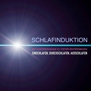 Yella A. Deeken: SCHLAFINDUKTION: Mit Audioresonanz zu tiefer Entspannung