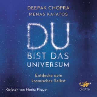 Dr. Deepak Chopra, Dr. Menas Kafatos: Du bist das Universum