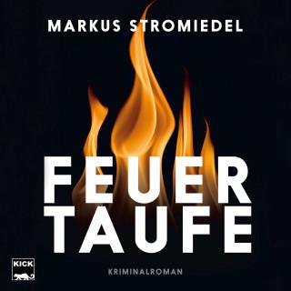 Markus Stromiedel: Feuertaufe