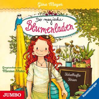 Gina Mayer: Der magische Blumenladen. Fabelhafte Ferien