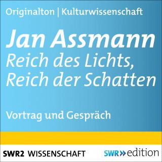 Jan Assmann: Jan Assmann - Reich des Lichts, Reich der Schatten