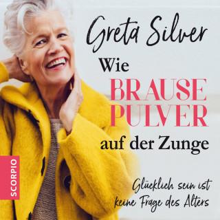 Greta Silver: Wie Brausepulver auf der Zunge