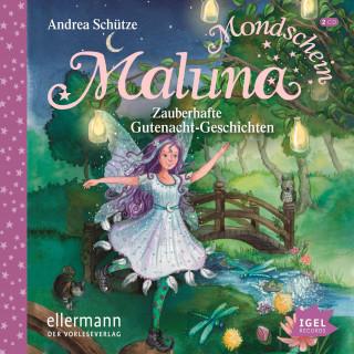Andrea Schütze: Maluna Mondschein. Zauberhafte Gutenacht-Geschichten