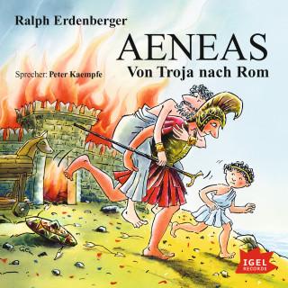 Ralph Erdenberger: Aeneas. Von Troja nach Rom