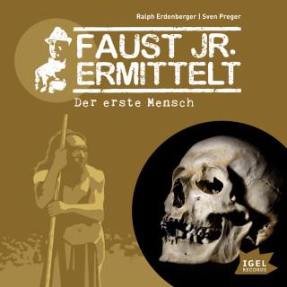 Sven Preger, Ralph Erdenberger: Faust jr. ermittelt. Der erste Mensch