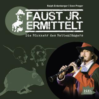 Sven Preger, Ralph Erdenberger: Faust jr. ermittelt. Die Rückkehr des Rattenfängers