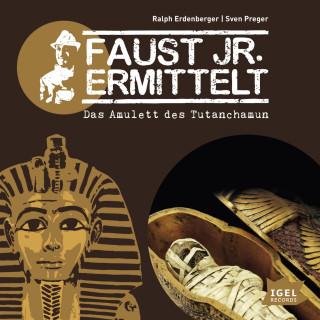 Sven Preger, Ralph Erdenberger: Faust jr. ermittelt. Das Amulett des Tutanchamun