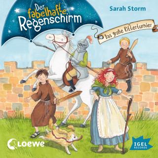 Sarah Storm: Der fabelhafte Regenschirm. Das große Ritterturnier