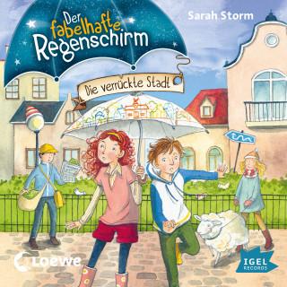Sarah Storm: Der fabelhafte Regenschirm. Die verrückte Stadt