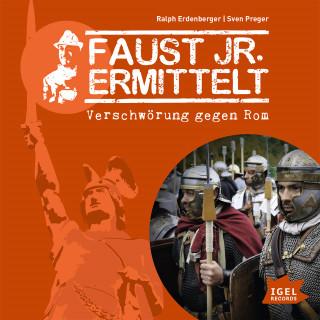 Sven Preger, Ralph Erdenberger: Faust jr. ermittelt. Verschwörung gegen Rom