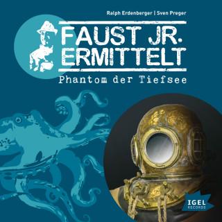 Sven Preger, Ralph Erdenberger: Faust jr. ermittelt. Phantom der Tiefsee