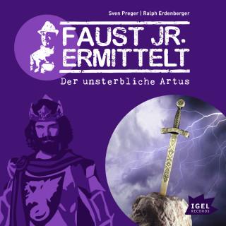 Sven Preger, Ralph Erdenberger: Faust jr. ermittelt. Der unsterbliche Artus