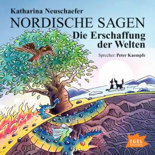 Katharina Neuschaefer: Nordische Sagen. Die Erschaffung der Welten