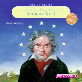 Markus Vanhoefer: Starke Stücke. Ludwig van Beethoven: Sinfonie Nr. 9