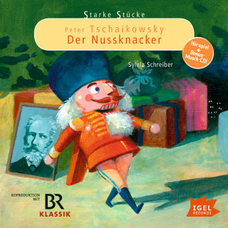 Sylvia Schreiber: Starke Stücke. Peter Tschaikowsky: Der Nussknacker