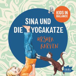 Ursula Karven: Kids in Balance. Sina und die Yogakatze