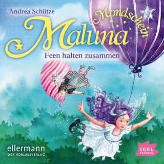 Andrea Schütze: Maluna Mondschein. Feen halten zusammen