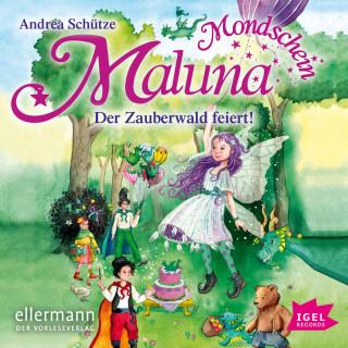 Andrea Schütze: Maluna Mondschein. Der Zauberwald feiert