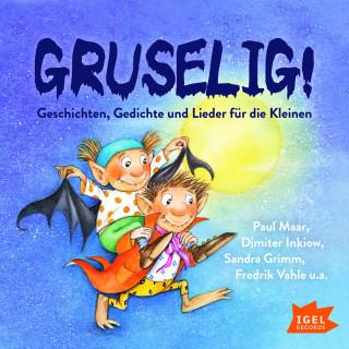Paul Maar, Dimiter Inkiow, Sandra Grimm: Gruselig! Geschichten, Gedichte und Lieder für die Kleinen