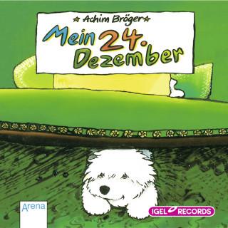 Achim Bröger: Mein 24. Dezember