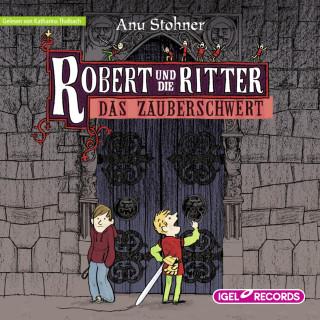 Anu Stohner: Robert und die Ritter. Das Zauberschwert