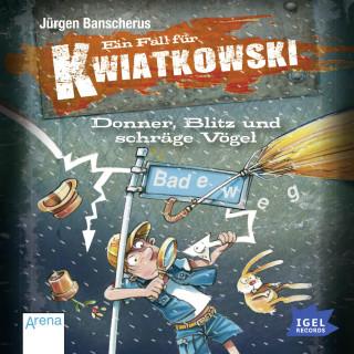 Jürgen Banscherus: Ein Fall für Kwiatkowski. Donner, Blitz und schräge Vögel