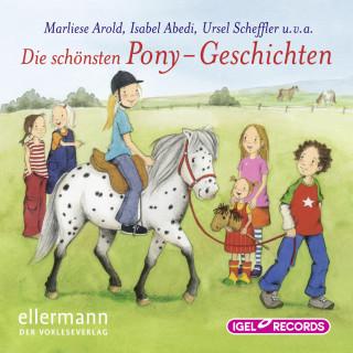 Marliese Arold, Isabel Abedi, Ursel Scheffler: Die schönsten Pony-Geschichten