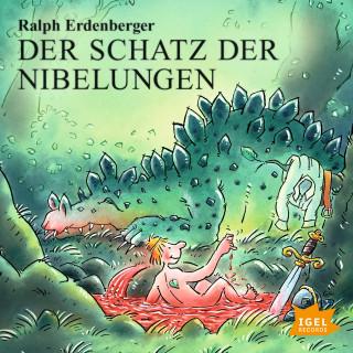 Ralph Erdenberger: Der Schatz der Nibelungen