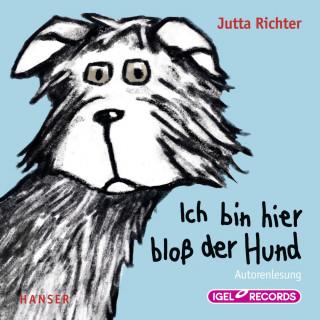 Jutta Richter: Ich bin hier bloß der Hund