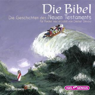 Dimiter Inkiow: Die Bibel. Geschichten des Neuen Testaments